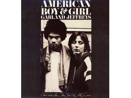 Garland Jeffreys - American Boy & Girl