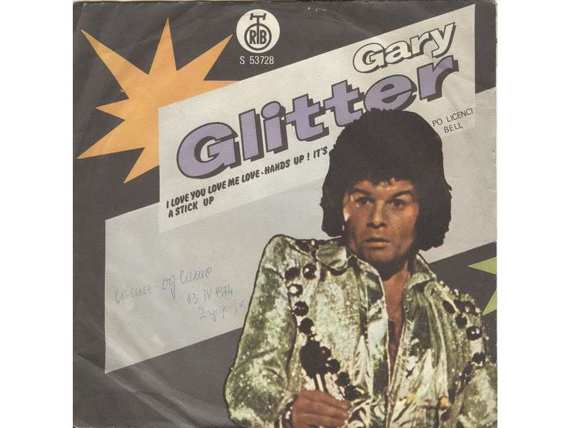 Gary Glitter - I Love You Love Me Love / Hands Up! It`s A Stick Up