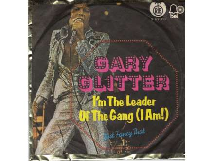 Gary Glitter - I`m The Leader Of The Gang (I Am!)