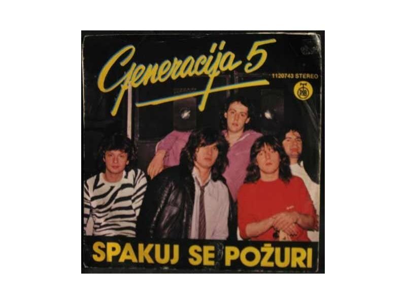 Generacija 5 - Spakuj Se Požuri / Samo Laži