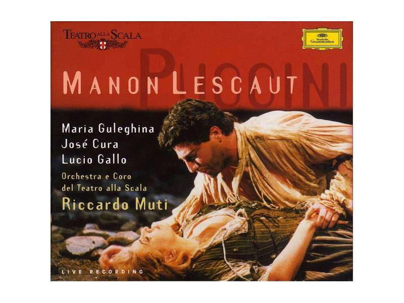 Giacomo Puccini, Maria Guleghina, José Cura, Lucio Gallo, Riccardo Muti - Manon Lescaut