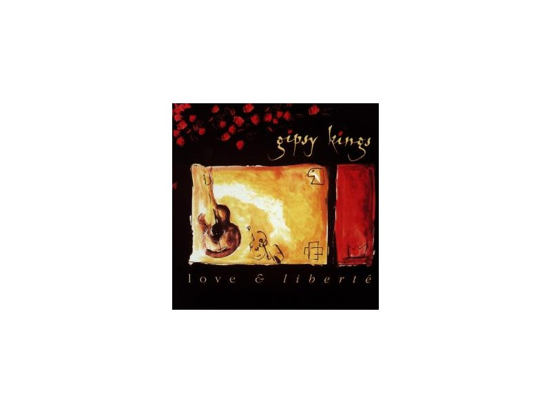 Gipsy Kings - Love & Liberté