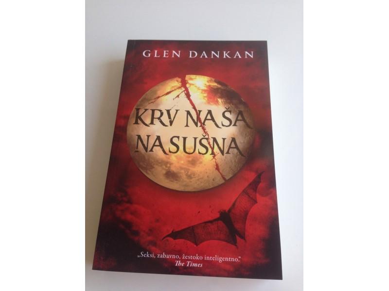 Glen Dankan - Krv naša nasušna