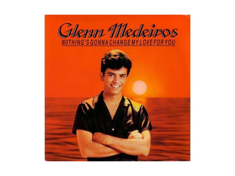 Glenn Medeiros - Nothing`s Gonna Change My Love For You