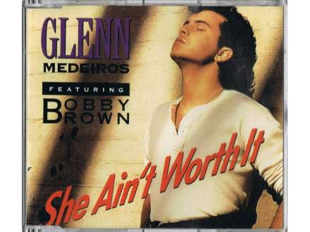 Glenn Medeiros - She Ain`t Worth It