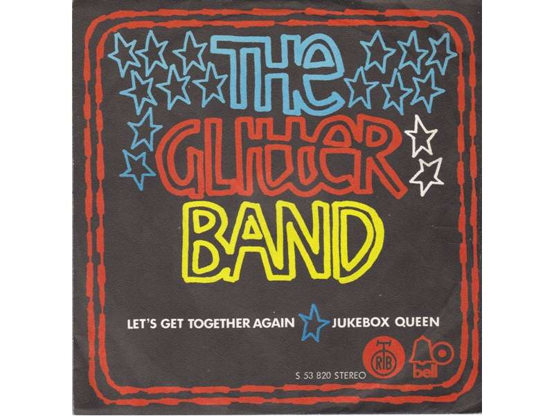 Glitter Band, The - Let`s Get Together Again / Jukebox Queen