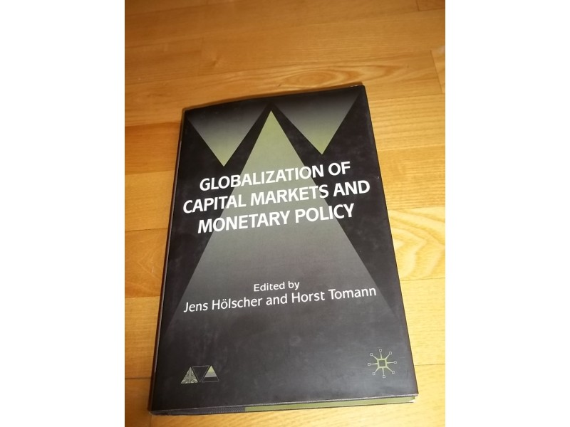 Globalization of Capital Markets and Monetary Policy