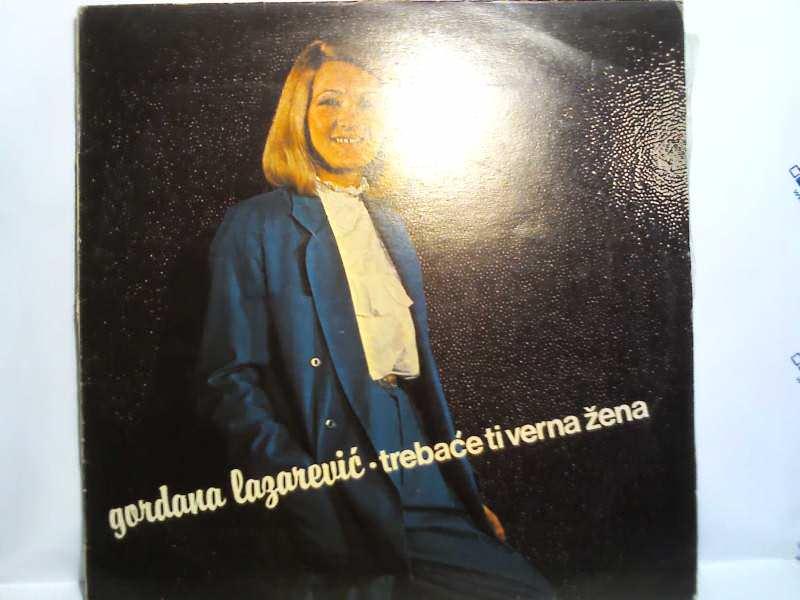 Gordana Lazarević - trebace ti verna zena