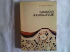 Gradovi Jugoslavije - Dr Jovan Đ. Marković