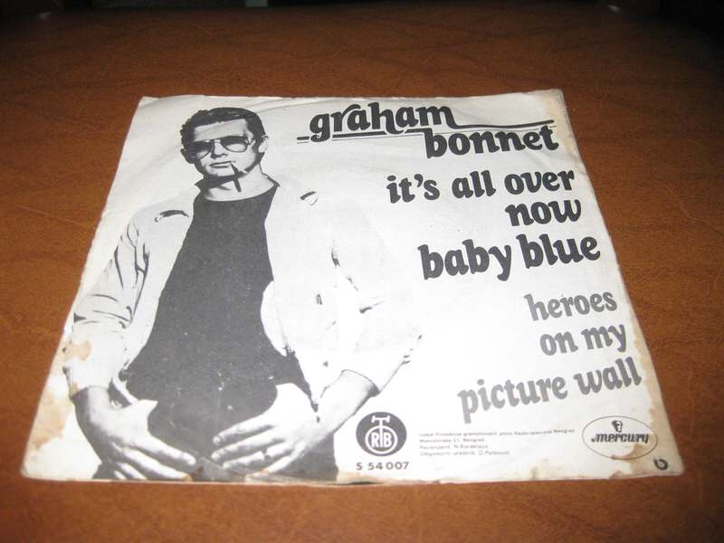 Graham Bonnet - It`s All Over Now, Baby Blue / Heroes On My Picture Wall