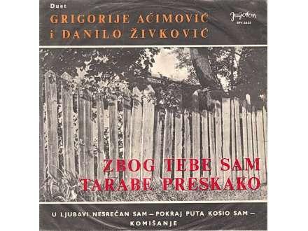 Grigorije Aćimović, Danilo Živković - Zbog Tebe Sam Tarabe Preskako