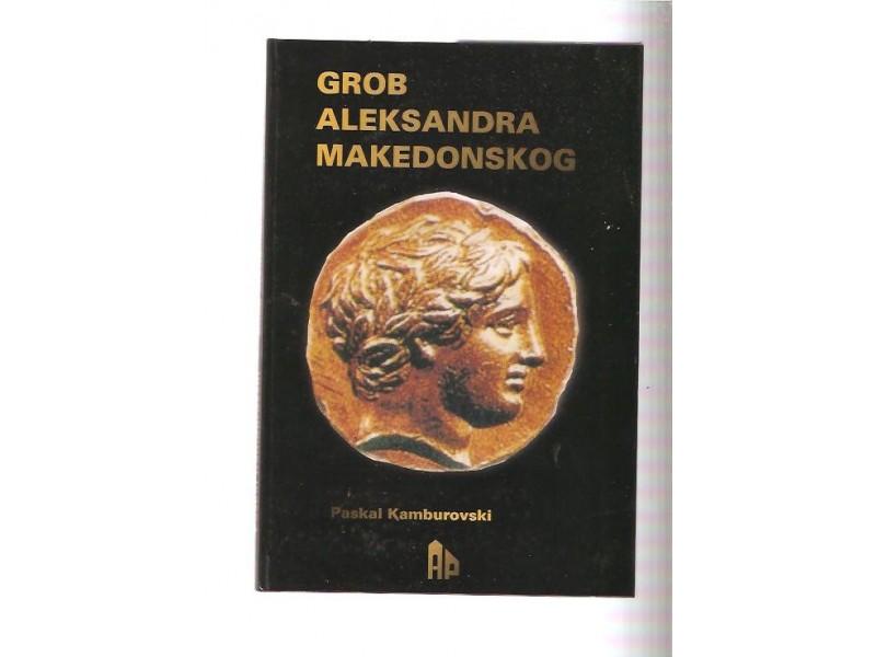 Grob Aleksandra Makedonskog Paskal Kamburovski