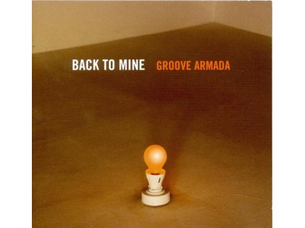 Groove Armada - Back To Mine
