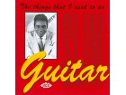 Guitar Slim - The Things That I Used To Do NOVO