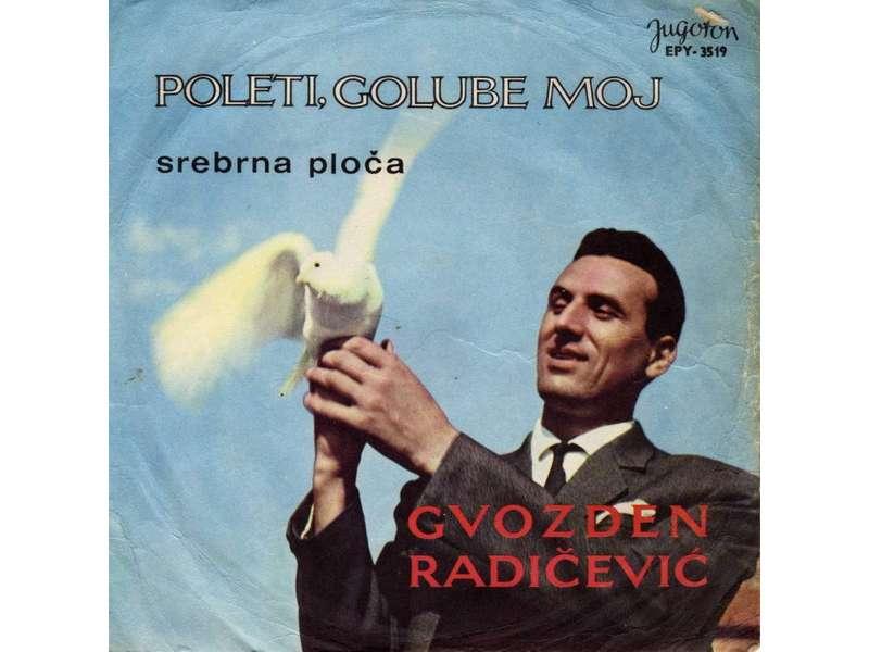 Gvozden Radičević - Poleti, Golube Moj