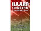 HAARP I DRUGE PRIČE o teorijama zavere - Grupa autora