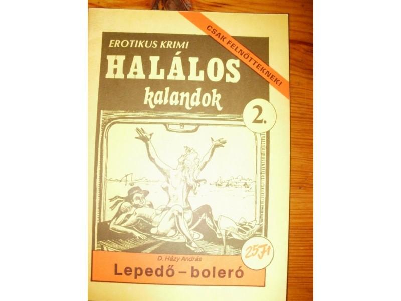 HALÁLOS KALANDOK-LEPEDŐ BOLERÓ