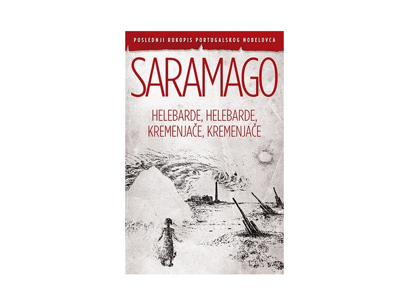 HELEBARDE, HELEBARDE, KREMENJAČE, KREMENJAČE - Žoze Saramago