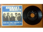 HERMAN`S HERMITS - Years May Come, Years May Go (singl)