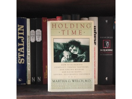 HOLDING TIME Martha G. Welch M.D