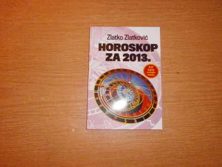 HOROSKOP ZA 2013  Zlatko Zlatkovic