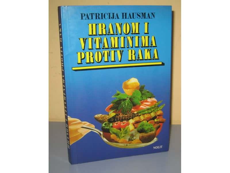 HRANOM I VITAMINIMA PROTIV RAKA Patricija Hausman