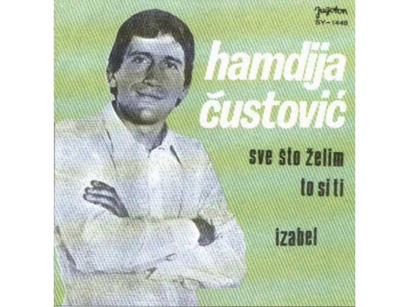Hamdija Čustović - Sve Što Želim To Si Ti / Izabel