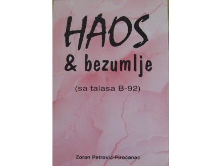 Haos i bezumlje  Zoran Petrović Piroćanac