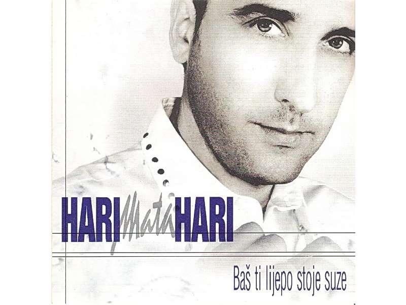 Hari Mata Hari - Baš Ti Lijepo Stoje Suze