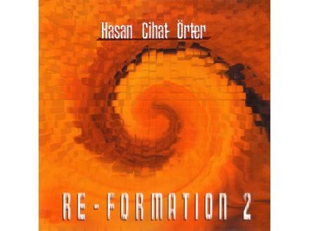Hasan Cihat Örter - Re-formation 2