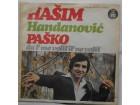 Hasim  Handanovic  Pasko - Da l`me volis il ne volis