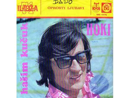 Hašim Kučuk Hoki - Oprosti Ljubavi / Kako Drugu Da Zavolim