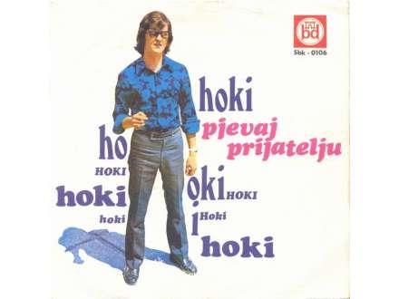 Hašim Kučuk Hoki - Pjevaj Prijatelju