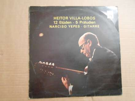 Heitor Villa-Lobos, Narciso Yepes - 12 Etüden • 5 Präluden