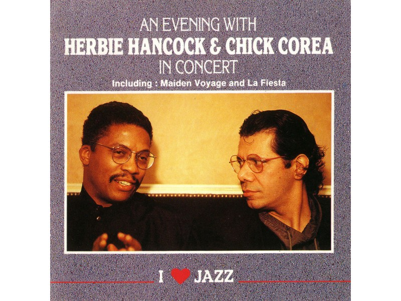 Herbie Hancock & Chick Corea  - An Evening With Herbie Hancock & Chick Corea - In Conce