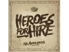 Heroes For Hire  – No Apologies NOVO