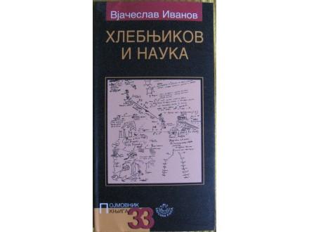Hlebnjikov i nauka  Vjačeslav Ivanov