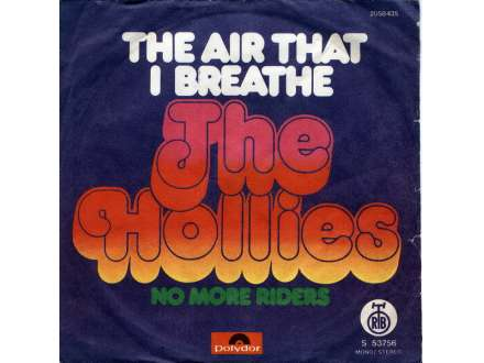 Hollies, The - The Air That I Breathe/ No More Riders