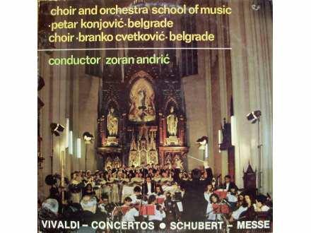 Hor Muzičke Škole Petar Konjović, Orkestar Muzičke Škole Petar Konjović, Hor Branko Cvetković, Zoran Andrić - Vivaldi - Concertos / Schubert - Messe