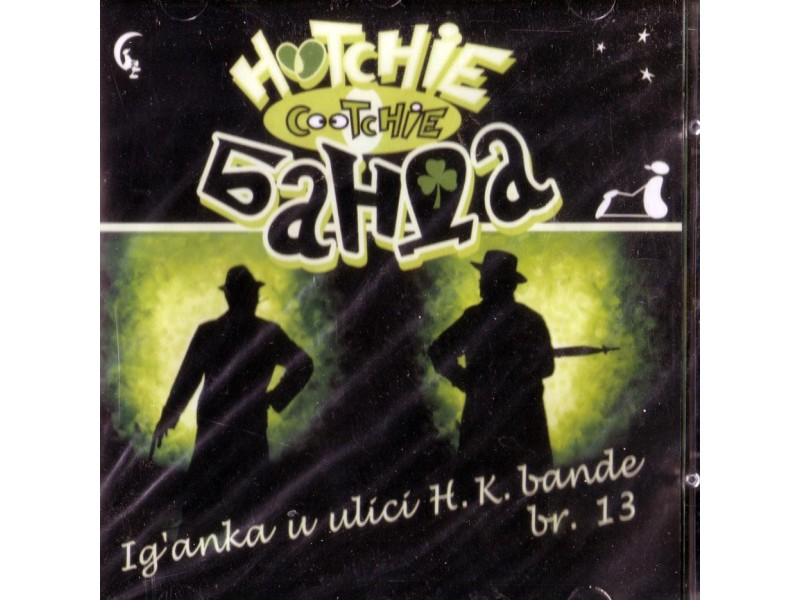 Hotchie Cootchie Banda - Igranka U Ulici H.K.Bande br 1