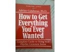 How to Get Everything You Ever Wanted