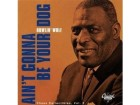 Howlin` Wolf ‎– Ain`t Gonna Be Your Dog (2CD)