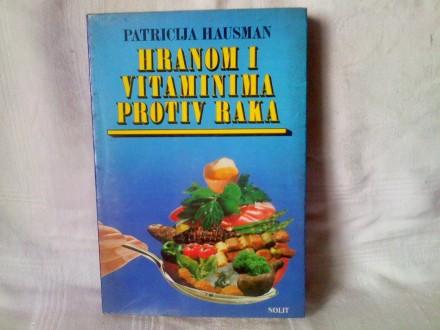 Hranom i vitaminima protiv raka - Patricija Hausman