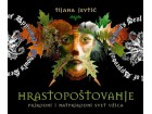 Hrastopoštovanje, Tijana Jevtić, novo