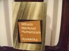 Humanizam i dijalektika, Mihailo Marković