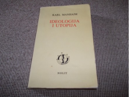 IDEOLOGIJA I UTOPIJA - Karl Manhajm