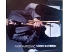 IGOR MATKOVIĆ - SONIC MOTION