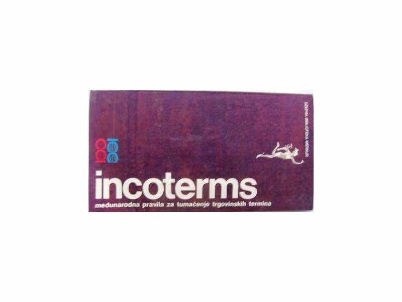 INCOTERMS međunarodna pravila za tumačenje trgovinskih