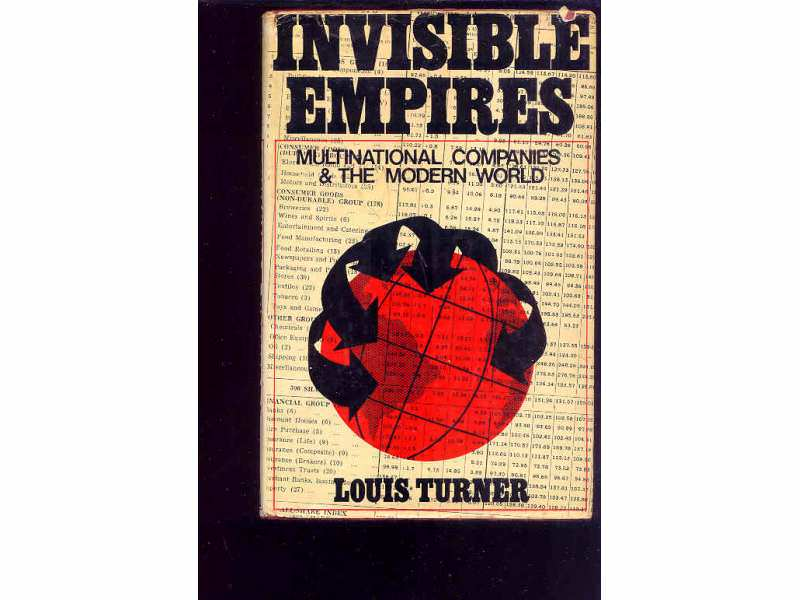 INVISIBLE EMPIRES -LOUIS TURNER(MULTINAT. COMP.)