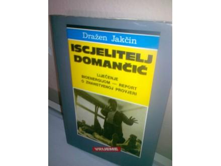 ISCJELITELJ DOMANCIC-Drazen Jakcin